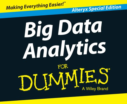 "Alteryx Publishes ""Big Data Analytics for Dummies"""