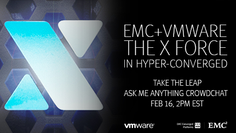 EMC VMware X-Factor Launch  – Ask Executives Anything (AMA) #TakeTheLeap